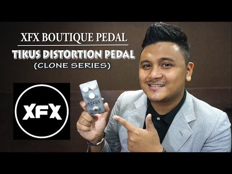 XFX Boutique Tikus Pedal Review by Syuwari Ritchie