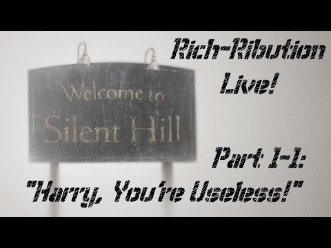 "Rich-Ribution: Silent Hill #1-1 ""Harry, You're Useless!"""