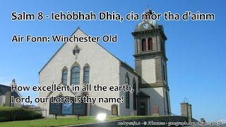 Salm 8 - Iehòbhah Dhia, cia mòr tha d'ainm...