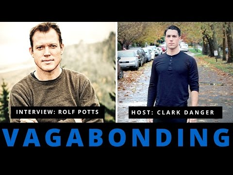 ROLF POTTS | Vagabonding, World Traveling, & The Electronic Umbilical Cord