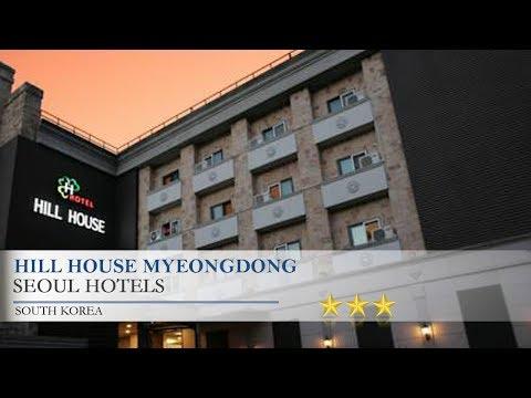 Hill House Myeongdong - Seoul Hotels, South Korea