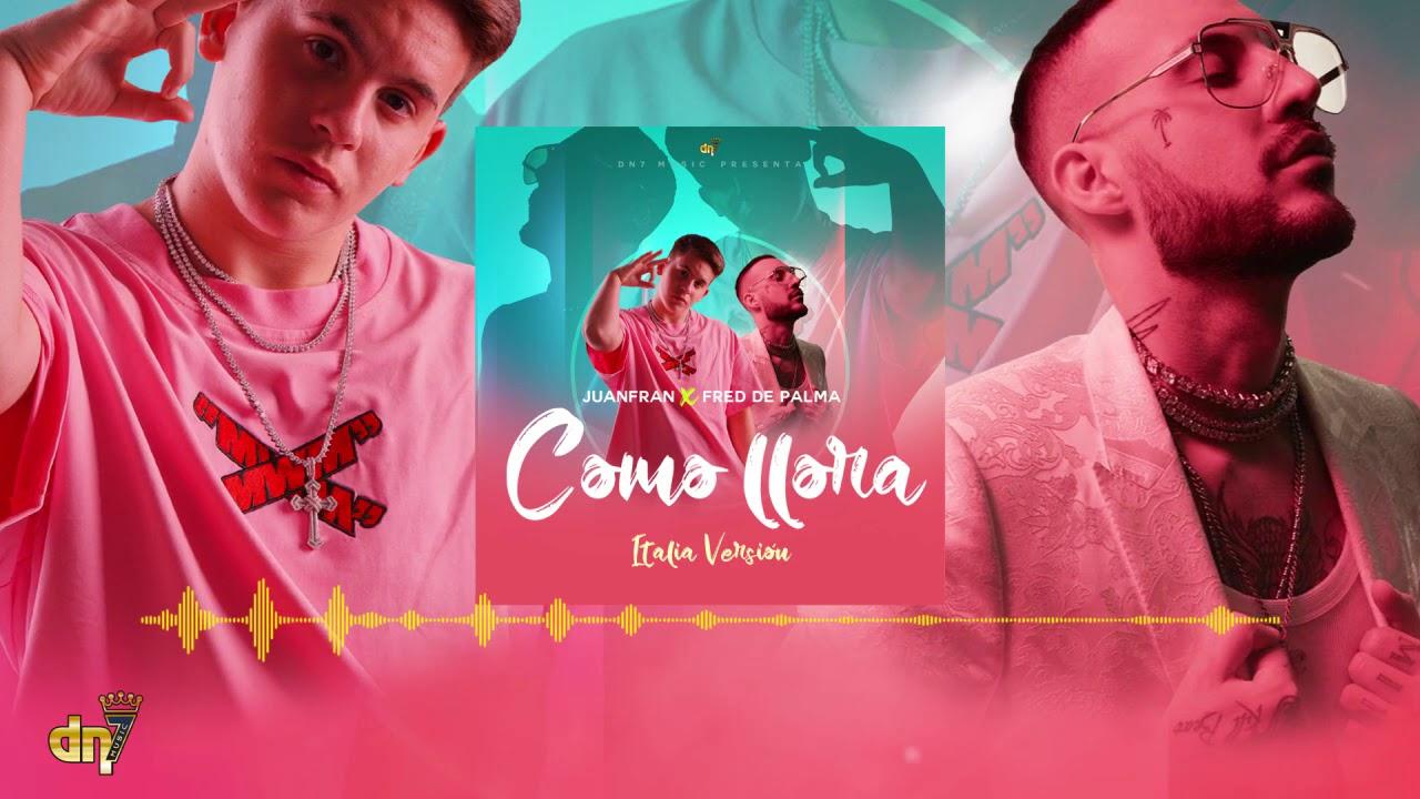 Como llora – JuanFran | Testo e Traduzione | Remix Fred De Palma — Nuove  Canzoni