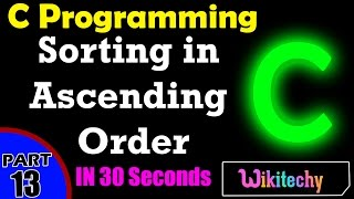 C Program for Sorting in Ascending Order | Sorting In C | C Programming Interview Questions