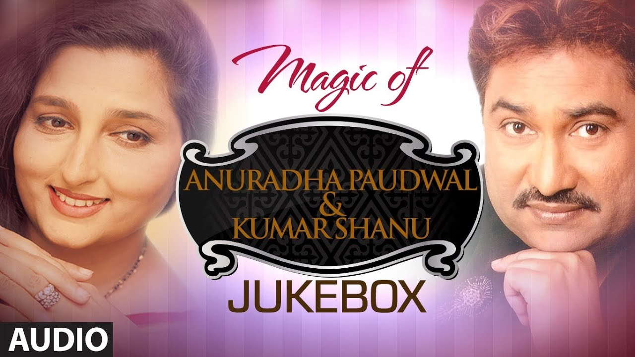Magic Of Anuradha Paudwal Kumar Sanu Superhit Bollywood Songs