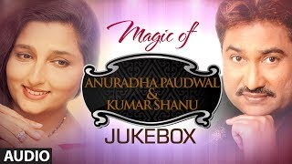 "Magic of ""anuradha paudwal & kumar sanu"" superhit bollywood songs 