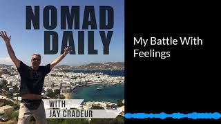 Baixar Nomad Daily With Jay Cradeur-My Battle With Feelings