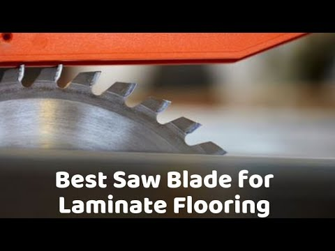 Best Saw Blade For Laminate Flooring