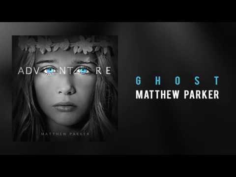 Matthew Parker  Ghost
