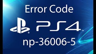 PS4 Error Code Np-36006-5 - Without Resetting