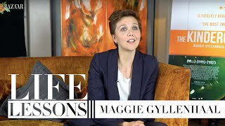 Life lessons with Maggie Gyllenhaal