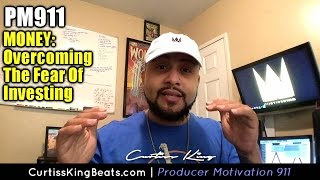 Producer Motivation 911 - Money - Overcoming The Fear Of Investing In Yourself
