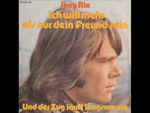 JERRY RIX   ICH WILL MEHR ALS DEIN FREUND SEIN KELLY 1973