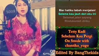 Gambar cover Karoke Bareng Artis Tetty Kadi - Sebelum Kau Pergi On Smule with chantika yugo