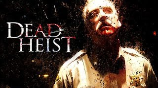 Dead Heist (Horrorfilme ganz anschauen deutsch, HD, ganzer Film, in voller Länge)