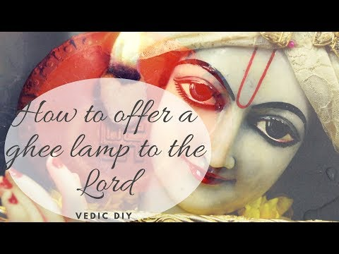 How to Offer a Ghee Lamp, Vedic DIY (Do It Yourself)