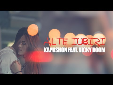 Kapushon feat. Nicky Room - Alte Iubiri [Official Video]