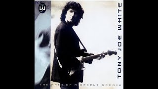 Tony Joe White - The Path Of A Decent Groove (Full Album) (HQ)