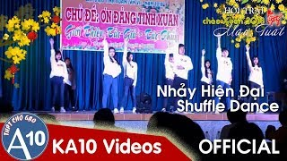 Nhảy Shuffle Dance - Hiện Đại   Hội Trại Chào Xuân Mậu Tuất 2018   Nhóm KA10 THPT Chợ Gạo [OFFICIAL]