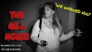 Ghosts of THE GILL HOUSE Yelled and CUSSED at us!!! LOUD Spirit Box Voices and Anomalies Captured!!