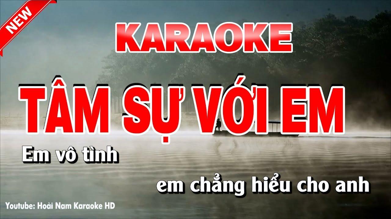 Karaoke Tâm Sự Với Em Tone Nam - tâm sự với em karaoke nhạc sống tone nam