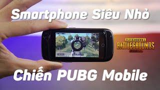 Chiến Game PUBG Mobile Trên Smartphone Nhỏ Nhất Thế Giới Màn Hình 2,45inch, Antutu 3D 1409 Điểm!