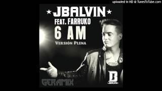 Download 6 AM - J Balvin Ft Farruko  - Version Plena GeraMix MP3 song and Music Video