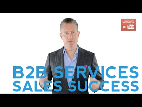 How To Be Successful At Selling B2B Services