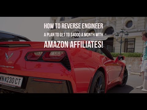 How To Reverse Engineer A Plan To Get To $4000 A Month With Amazon Affiliates!