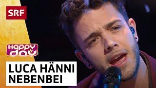 Luca Hänni: Nebenbei | Happy Day | SRF Musik