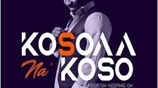 Justice Nhyira (JANO) - Kosoaa Na' Koso (Keep on keeping On)