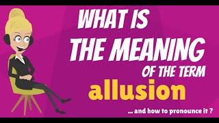 What is ALLUSION? What does ALLUSION mean? ALLUSION meaning, definition & explanation