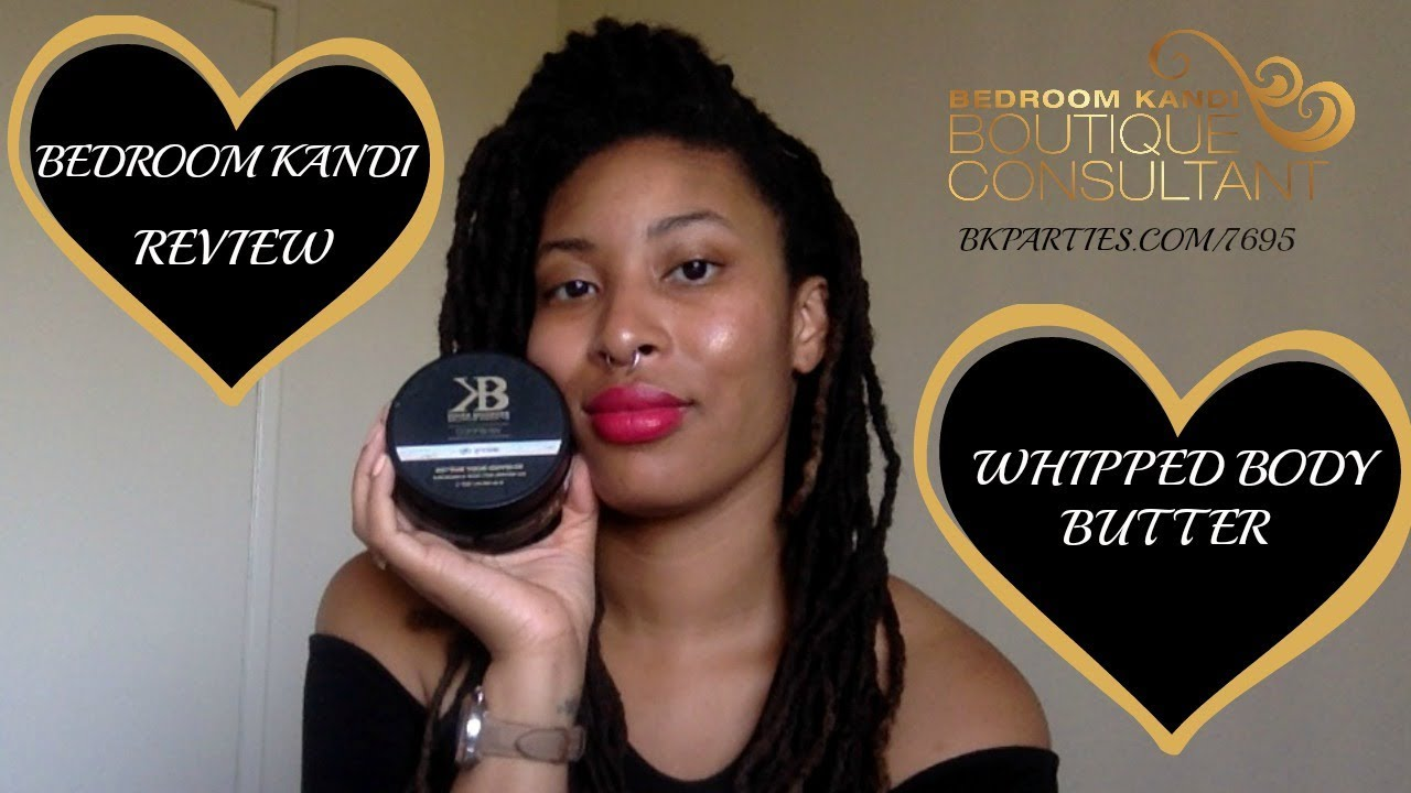 Attractive BEDROOM KANDI REVIEW   WHIPPED BODY BUTTER