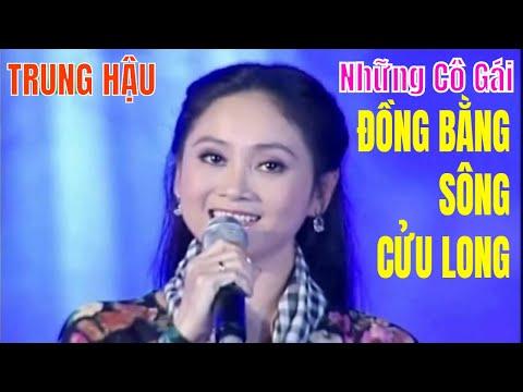 Những Cô Gái Đồng Bằng Sông Cửu Long - Trung Hậu [LIVE HD] GĐPN 28