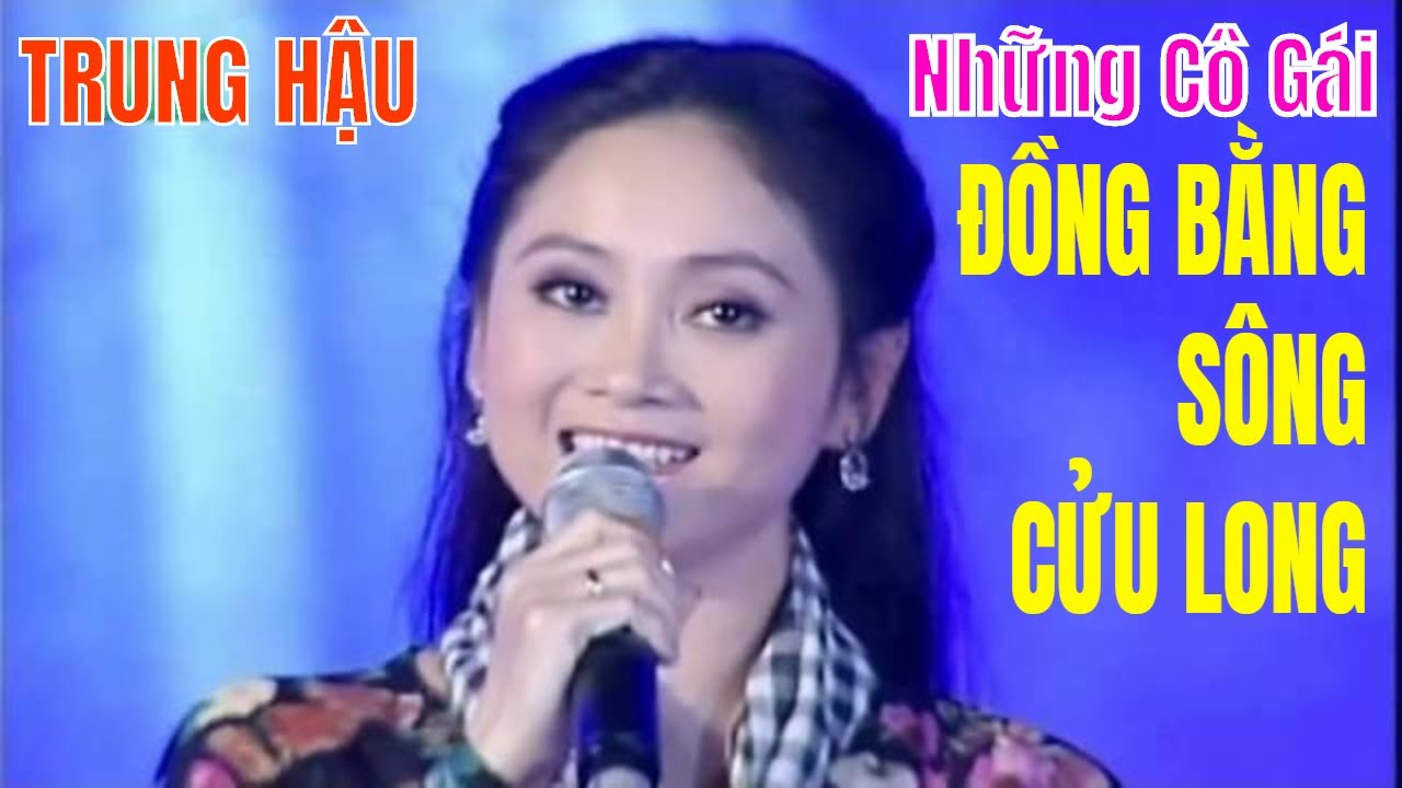 Những Cô Gái Đồng Bằng Sông Cửu Long – Trung Hậu [LIVE HD] GĐPN 28