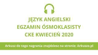 Egzamin ósmoklasisty 2020 (próbny) język angielski nagranie