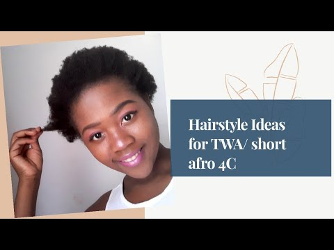 Hairstyle Ideas for TWA/ short afro 4C hair