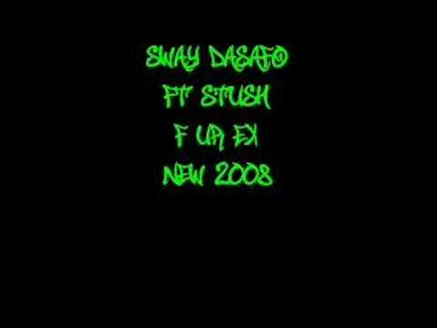 F Ur Ex - Sway Dasafo ft Stush *New 2008*