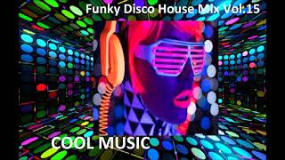 Funky Disco House Mix Vol 15
