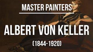 Albert von Keller (1844-1920) A collection of paintings 4K Ultra HD