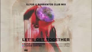 Descarca Illyus & Barrientos x Karen Harding - Lets Get Together (Club Mix)