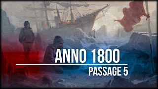 Anno 1800 - The Passage 5