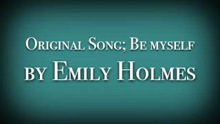 Be Myself by Emily Holmes