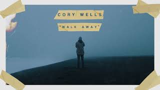 "Cory Wells  - ""Walk Away""  Audio Stream"