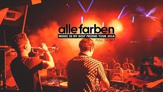 ALLE FARBEN - Music Is My Best Friend Tour 2016 @ Bootshaus [FULL 3h SET]