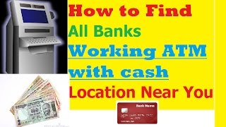 How to Find All Banks Working ATM with cash Location Near You Online