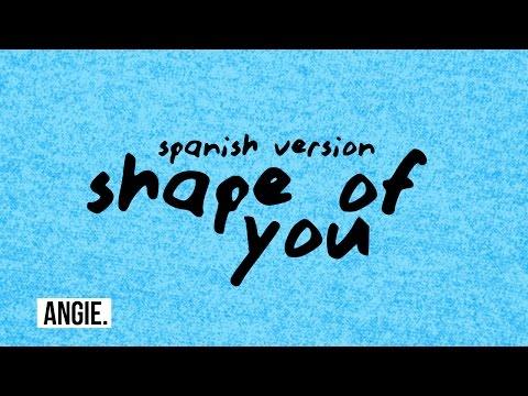 Ed Sheeran - Shape Of You (spanish Version)