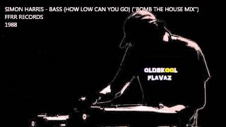 "Simon Harris - Bass (How Low Can You Go) (""Bomb The House"" Mix)"