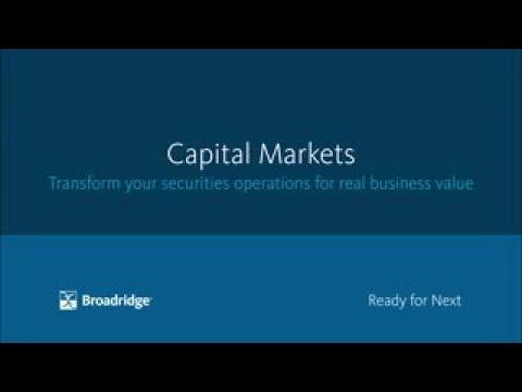 Capital Markets: Why Broadridge?