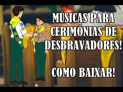 MÚSICAS PARA CERIMONIAS DE DESBRAVADORES (COMO BAIXAR) DIA MUNDIAL DOS DESBRAVADORES