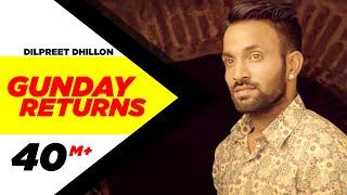 Gunday Returns  Dilpreet Dhillon  Sara Gurpal  Jashan Nanarh  Full Music Video 2015